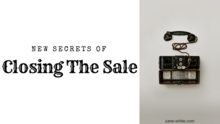 New Secrets of Closing The Sale